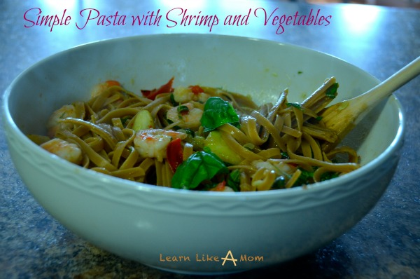 Simple Pasta with Shrimp and Vegetables - Bring Protein and Veggies to the table for the whole family with no hassle followed by no fuss! - Learn Like A Mom! https://learnlikeamom.com/simple-pasta-shrimp-vegetables/ #pasta #shrimpandvegetablerecipe #shrimpandvegetabledinner #shrimp