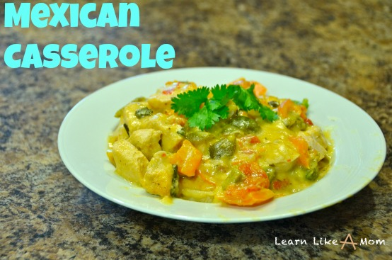 Mexican Casserole - Learn Like A Mom! https://learnlikeamom.com/mexican-casserole Make this recipe ahead of time and store in the fridge until it's time to cook! #mexicanrecipe #chickenmexicancasserole